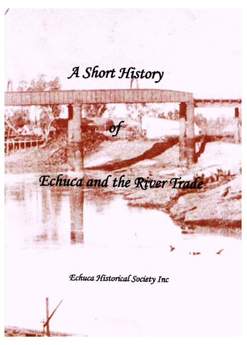 A Short History of Echuca & the River Trade